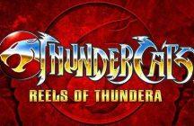 ThunderCats Reels of Thundera