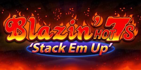 Blazin' Hot 7's Stack 'Em Up