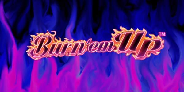 Burn 'em Up