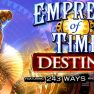 Empress of Time Destiny