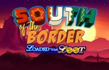 South of the Border: Loaded with Loot